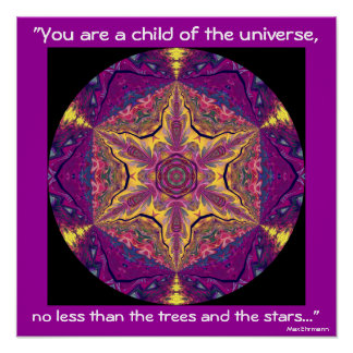 "A04 ""Child of the Universe"" - Desiderata Poster.2 Poster"