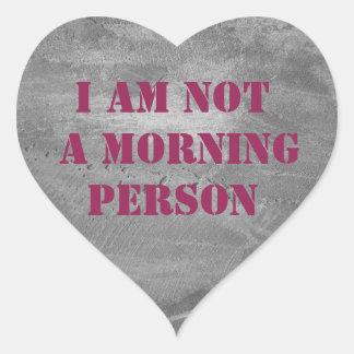 a am not a morning person. text. heart sticker