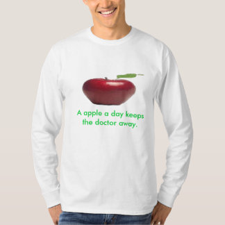 A apple a day keeps the doctor away. shirts