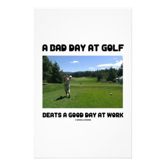 A Bad Day At Golf Beats A Good Day At Work Customized Stationery