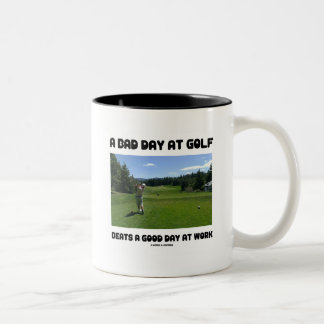 A Bad Day At Golf Beats A Good Day At Work Two-Tone Coffee Mug