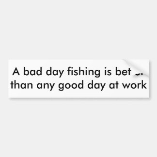A Bad Day Fishing Bumper Sticker