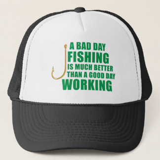 A Bad Day Fishing Is Much Better Trucker Hat