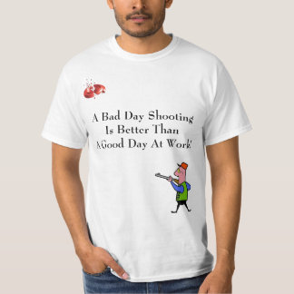A bad day shooting.... T-Shirt