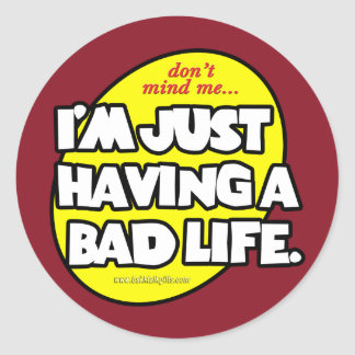 A Bad Life Stickers
