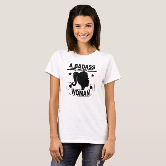 A BADASS JANUARY WOMAN . T-Shirt