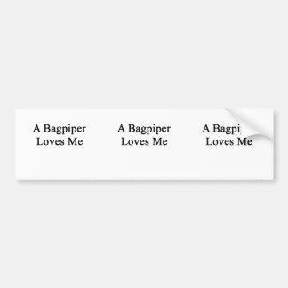 A Bagpiper Loves Me Bumper Sticker