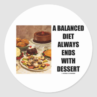 A Balanced Diet Always Ends With Dessert Stickers