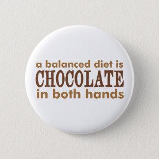 A Balanced Diet is... 6 Cm Round Badge