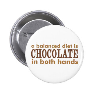 A Balanced Diet is... 6 Cm Round Badge