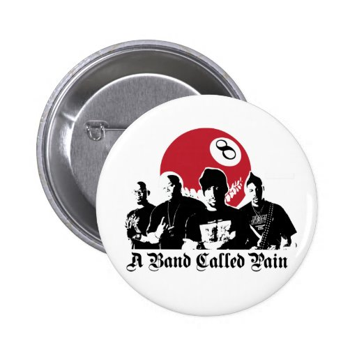 a band called pain pinback button