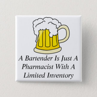 A Bartender Is Just A Pharmacist 15 Cm Square Badge