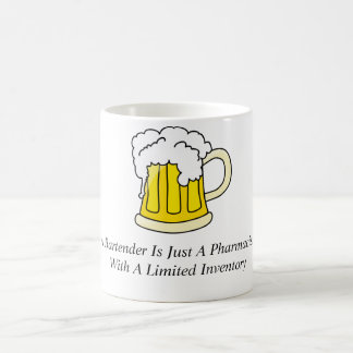A Bartender Is Just A Pharmacist Coffee Mug