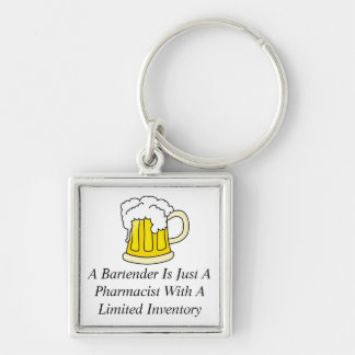 A Bartender Is Just A Pharmacist Key Ring