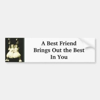 A Best Friend Brings Out The Best In You Bumper Sticker