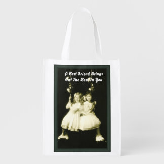 A Best Friend Friend Brings Out The Best In You Reusable Grocery Bag