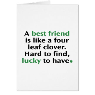 A Best Friend Is Like A Four Leaf Clover Card