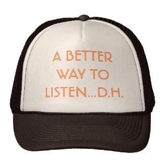 A BETTER WAY TO LISTEN...D.H. CAP