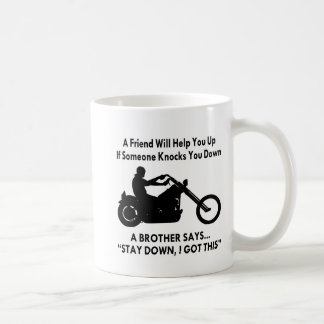 A Biker Brother Says Stay Down I Got This Basic White Mug