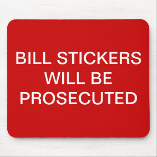 """A """"bill stickers will be prosecuted"""" sign. mouse pad"""
