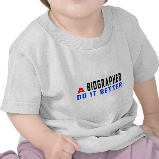 A Biographer Do It Better Shirt