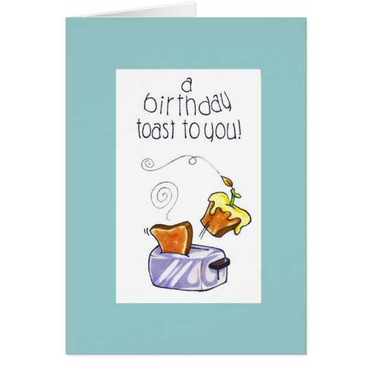"""a birthday toast to you"" card"