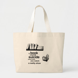 A book commits suicide when you watch reality tv tote bags