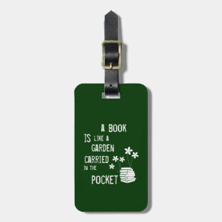 A Book is like a Garden Carried in the Pocket Luggage Tag