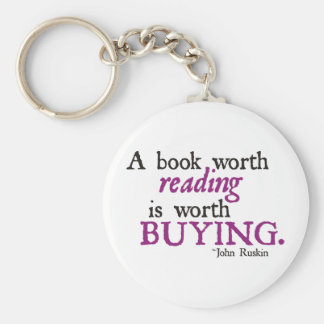 A Book Worth Reading is Worth Buying Basic Round Button Key Ring
