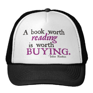 A Book Worth Reading is Worth Buying Cap