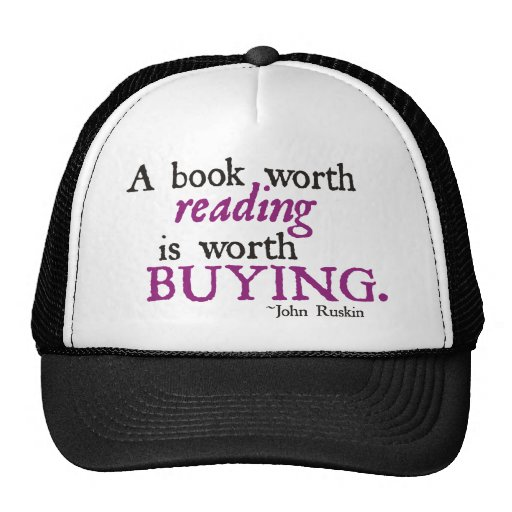 A Book Worth Reading is Worth Buying Hat