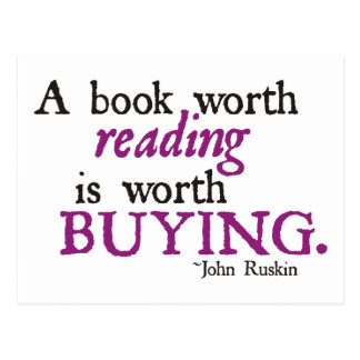 A Book Worth Reading is Worth Buying Postcard
