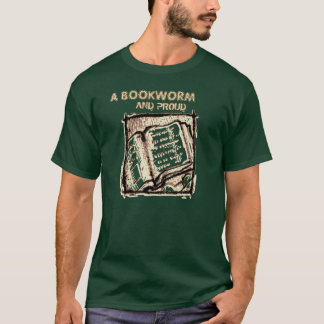 A Bookworm, And Proud T-Shirt