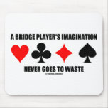 A Bridge Player's Imagination Never Goes To Waste Mouse Mat