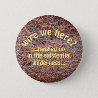 a button for the philosophically minded individual