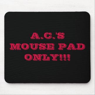 A.C.'S MOUSE PADONLY!!! MOUSE PAD