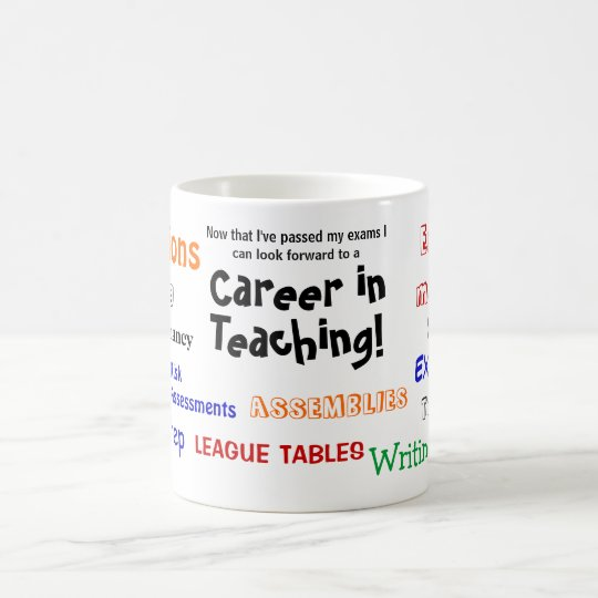 A Career in Teaching! Funny Exam Success Coffee