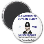 A CAREER WITH THE BOYS IN BLUE? FRIDGE MAGNET