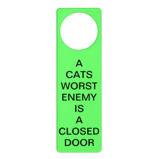 A Cats Worst Enemy Is a Closed Door Green Hanger