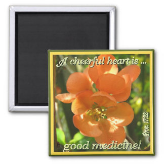 A cheerful heart...! square magnet