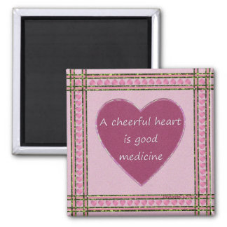 A cheerful heart.... square magnet