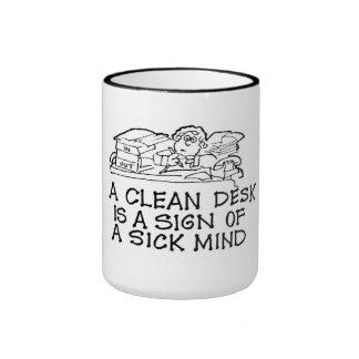 A Clean Desk is a Sign of a Sick Mind Mug