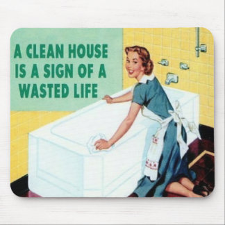 A Clean House is... Mouse Mat
