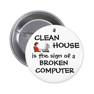 A Clean House Is The Sign Of A Broken Computer Button