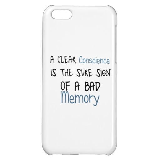 A clear conscience is the sign of a bad memory iPhone 5C cases