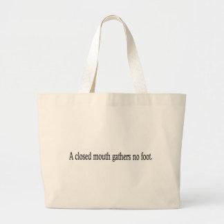 A closed mouth gathers no foot. jumbo tote bag