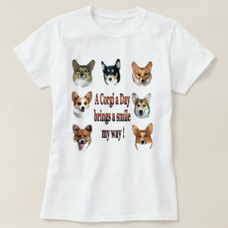 A Corgi a Day Brings a Smile my way! T-Shirt