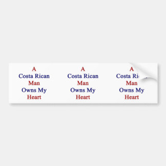 A Costa Rican Man Owns My Heart Bumper Stickers