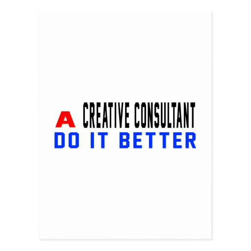 A Creative consultant Do It Better Post Cards