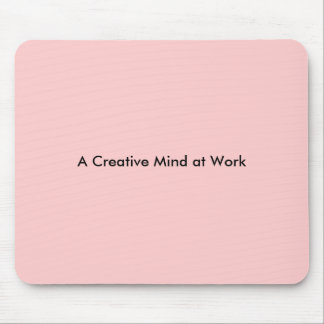 A Creative Mind at Work Mouse Mat